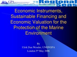 By  Ulrik Dan Weuder, UNEP/GPA London 5 th  May 2006