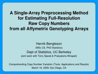 Henrik Bengtsson (MSc CS, PhD Statistics) Dept of Statistics, UC Berkeley