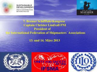 7. Bremer Schifffahrtkongress                             Captain Christer Lindvall FNI