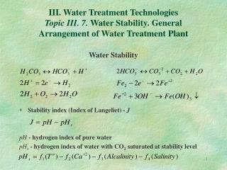 III. Water Treatment Technologies Topic III. 7. Water Stability. General Arrangement of Water Treatment Plant