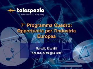 7° Programma Quadro: Opportunità per l'Industria Europea