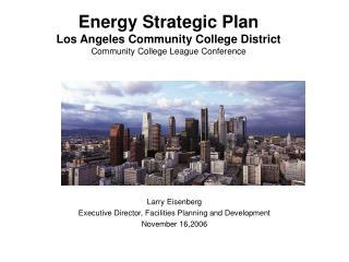 Energy Strategic Plan Los Angeles Community College District Community College League Conference