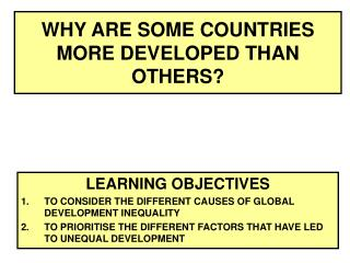 WHY ARE SOME COUNTRIES MORE DEVELOPED THAN OTHERS