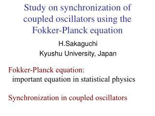 Study on synchronization of coupled oscillators using the Fokker-Planck equation