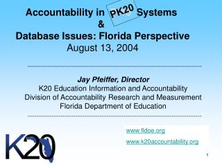 Accountability in   P-16   Systems  &  Database Issues: Florida Perspective August 13, 2004