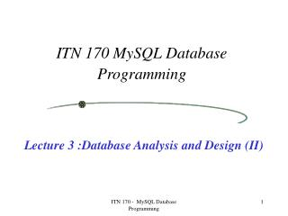 Lecture 3 :Database Analysis and Design (II)
