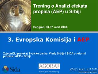 Trening o Analizi efekata propisa (AEP) u Srbiji Beograd,  03-07. mart  200 8 .