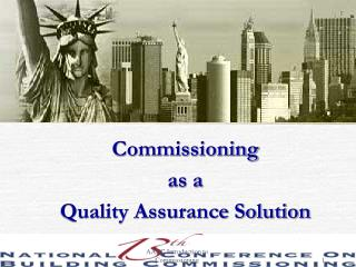 Commissioning  as a  Quality Assurance Solution
