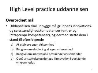 High Level practice uddannelsen