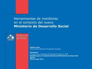 Herramientas de monitoreo  en el contexto del nuevo  Ministerio de Desarrollo Social