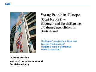 Dr. Hans Dietrich Institut für Arbeitsmarkt- und Berufsforschung