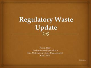 Regulatory Waste Update