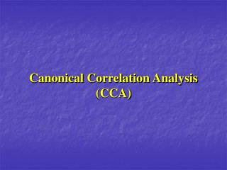 Canonical Correlation Analysis (CCA)