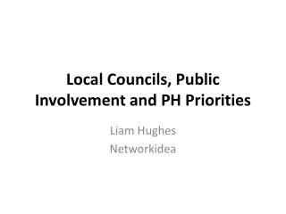 Local Councils, Public Involvement and PH Priorities