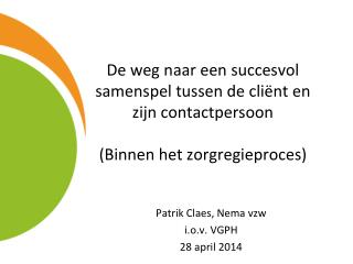 Patrik Claes, Nema vzw  i.o.v. VGPH 28 april 2014
