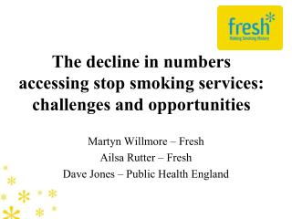 The decline in numbers accessing stop smoking services: challenges and opportunities