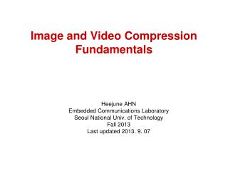 Image and Video Compression  Fundamentals