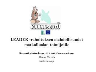 LEADER -rahoituksen mahdollisuudet matkailualan toimijoille