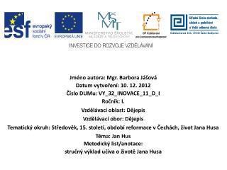 Jméno autora: Mgr. Barbora Jášová Datum vytvoření: 10. 12. 2012