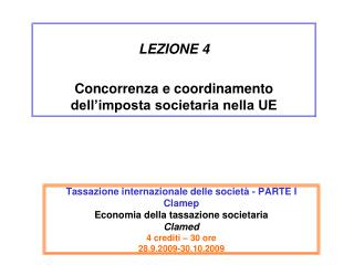 LEZIONE 4 Concorrenza e coordinamento dell'imposta societaria nella UE
