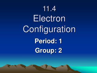 11.4  Electron Configuration