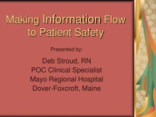 Making Information Flow to Patient Safety