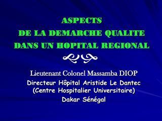 ASPECTS  DE LA DEMARCHE QUALITE  DANS UN HOPITAL REGIONAL