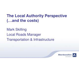The Local Authority Perspective (…and the costs)