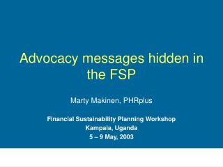 Advocacy messages hidden in the FSP