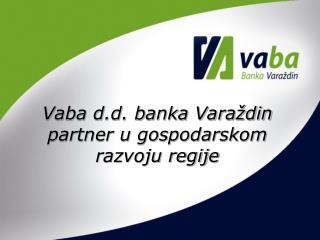Vaba d.d. banka Varaždin partner u gospodarskom razvoju regije