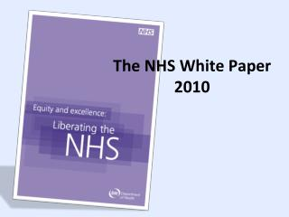 The NHS White Paper 2010