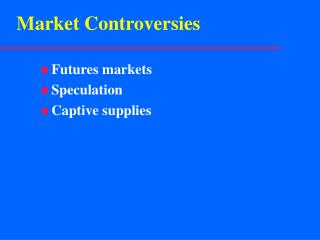 Market Controversies