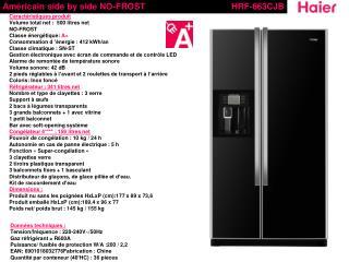 Caractéristiques produit Volume total net :  500 litres net  NO-FROST Classe énergétique:  A+