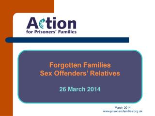 Forgotten Families Sex Offenders' Relatives 26 March 2014