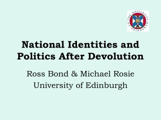 National Identities and Politics After Devolution