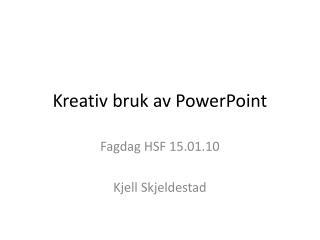 Kreativ bruk av PowerPoint