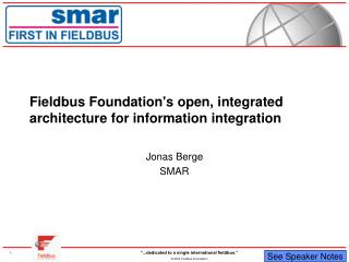 Fieldbus Foundation's open, integrated architecture for information integration