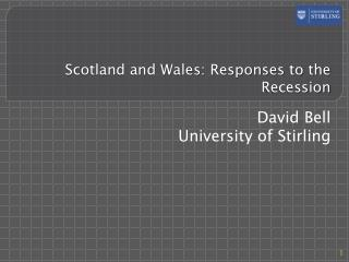 Scotland and Wales: Responses to the Recession
