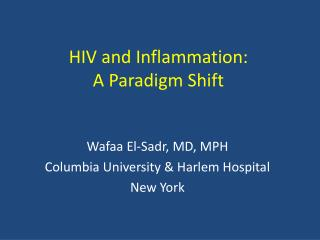 HIV and Inflammation: A Paradigm Shift