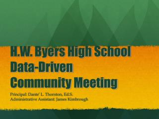 H.W. Byers High School Data-Driven Community Meeting