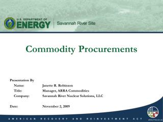 Presentation By 	Name:		Janette R. Robinson 	Title:		Manager, ARRA Commodities