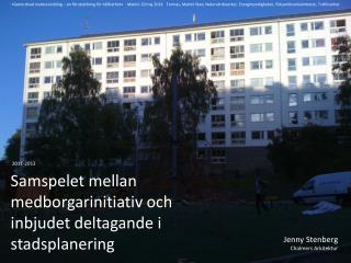 Samspelet mellan medborgarinitiativ och inbjudet deltagande i stadsplanering