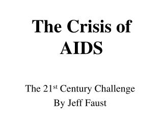 The Crisis of AIDS