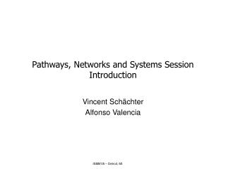 Pathways, Networks and Systems Session Introduction