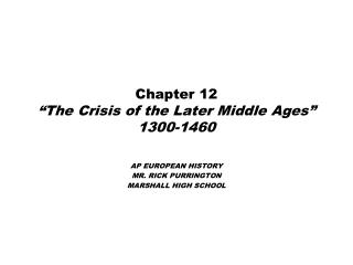 Chapter 12 �The Crisis of the Later Middle Ages� 1300-1460