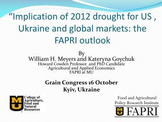 """Implication of 2012 drought for US , Ukraine and global markets: the FAPRI outlook"