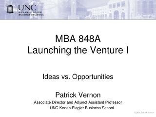 MBA 848A Launching the Venture I