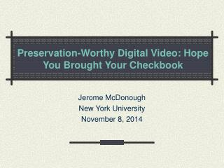Preservation-Worthy Digital Video: Hope You Brought Your Checkbook