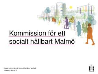Kommission f�r ett socialt h�llbart Malm�
