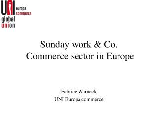 Sunday work & Co.  Commerce sector in Europe